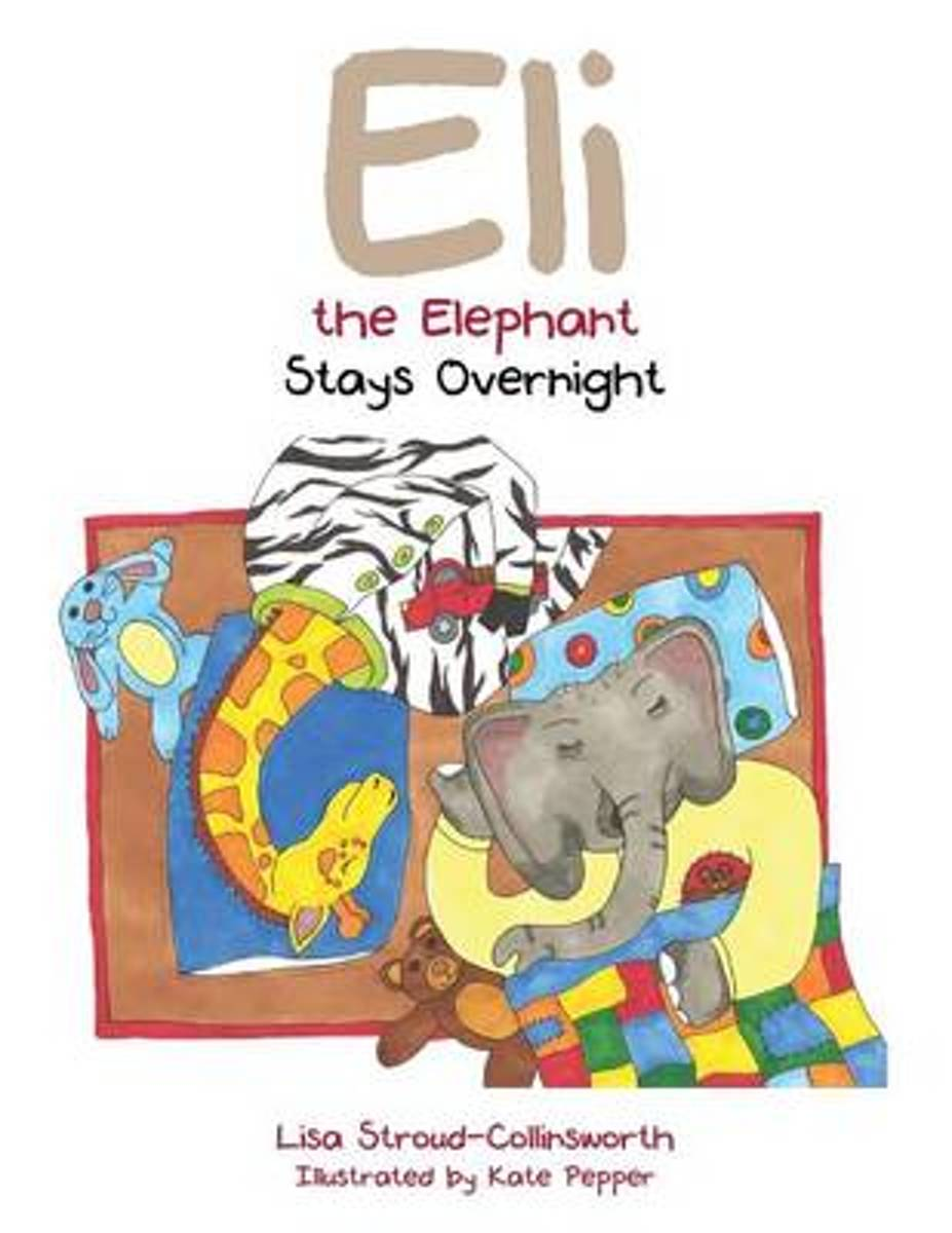 Eli the Elephant Stays Overnight