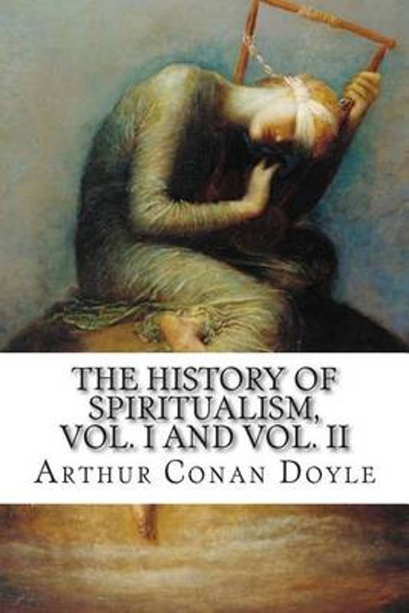 The History of Spiritualism, Vol. I and Vol. II
