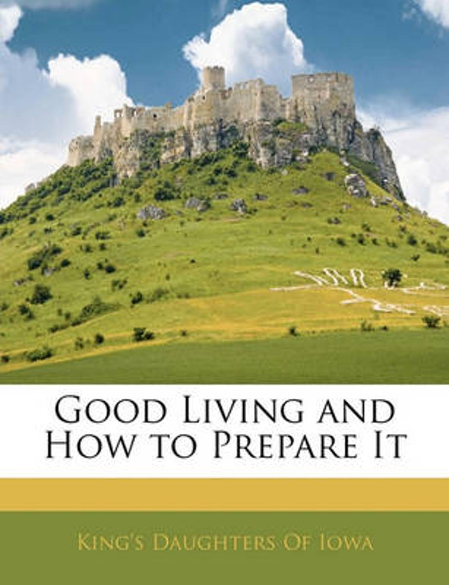 Good Living and How to Prepare It