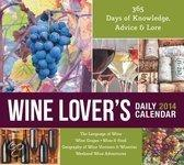 Wine Lover's Daily Calendar 2014: 356 Days of Knowledge, Advice & Lore *Language of Wine *Wine Grapes * Wine & Food * Geography of Wine Vintners & Win