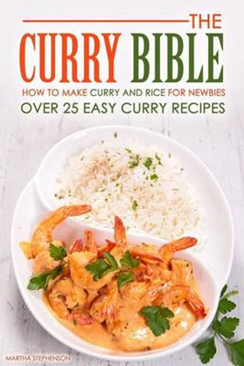 The Curry Bible - How to Make Curry and Rice for Newbies