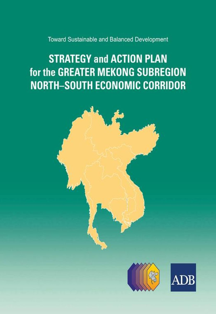 Strategy and Action Plan for the Greater Mekong Subregion North-South Economic Corridor