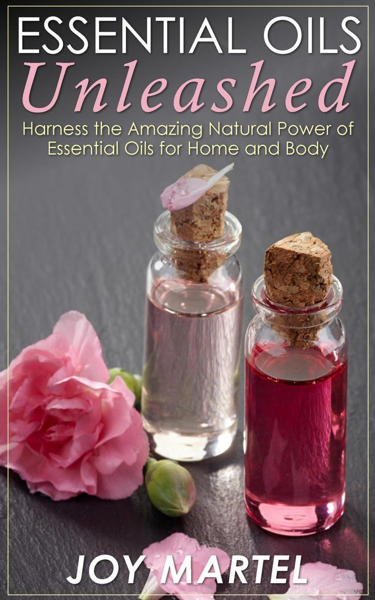 Essential Oils Unleashed
