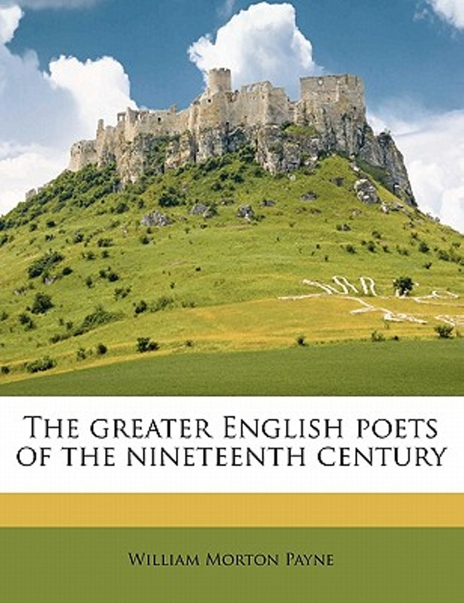 The Greater English Poets of the Nineteenth Century