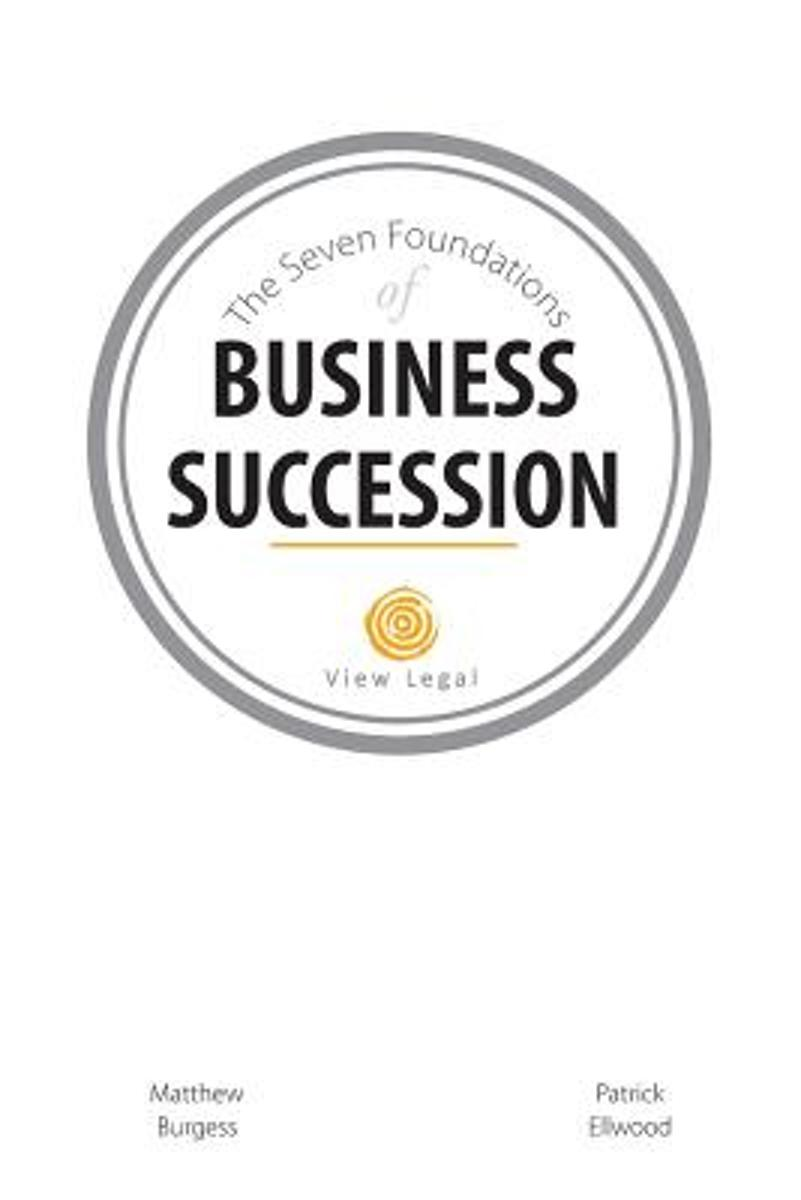 The Seven Foundations of Business Succession