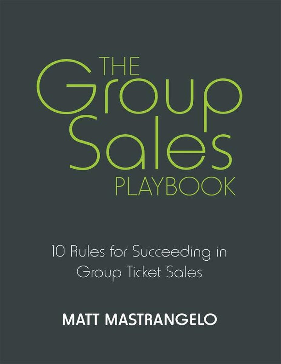 The Group Sales Playbook: 10 Rules for Succeeding in Group Ticket Sales