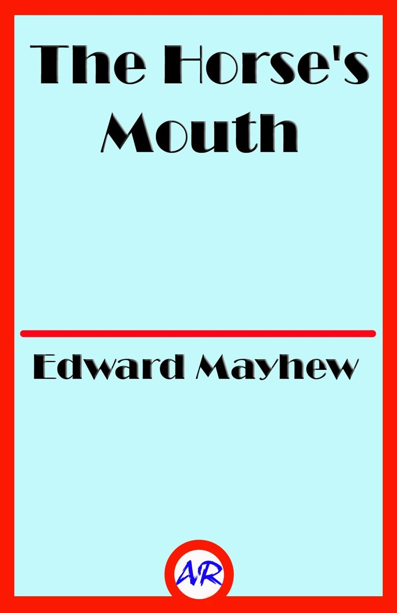 The Horse's Mouth (Illustrated)