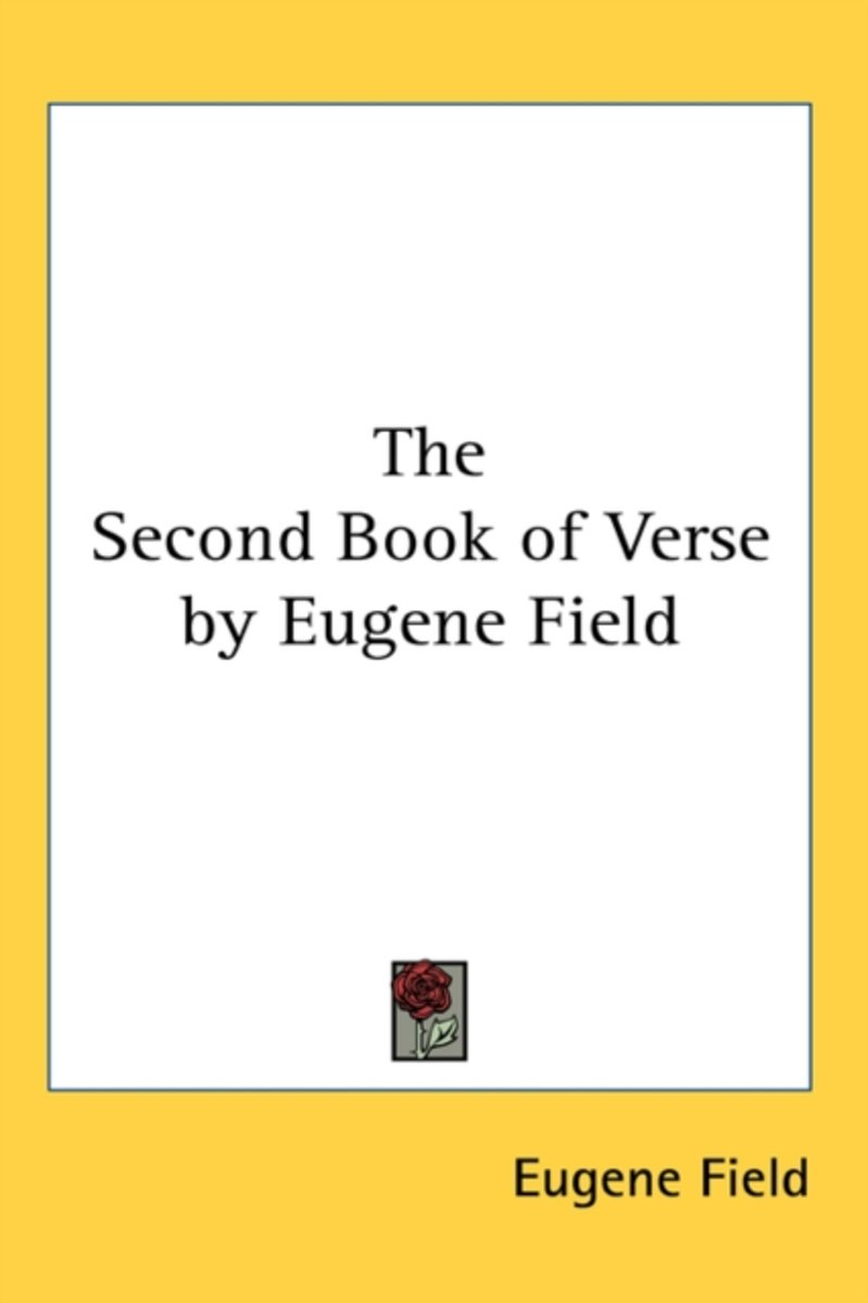 The Second Book of Verse by Eugene Field