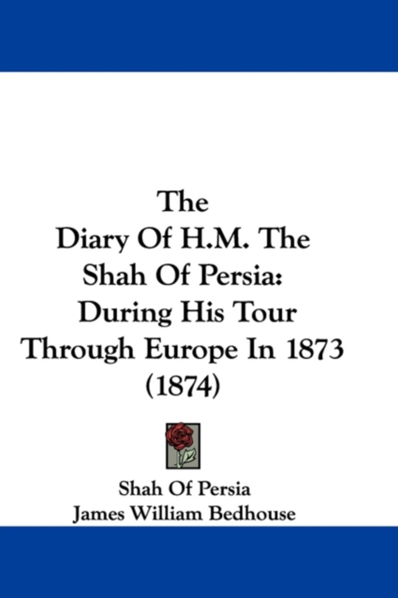 The Diary of H.M. the Shah of Persia