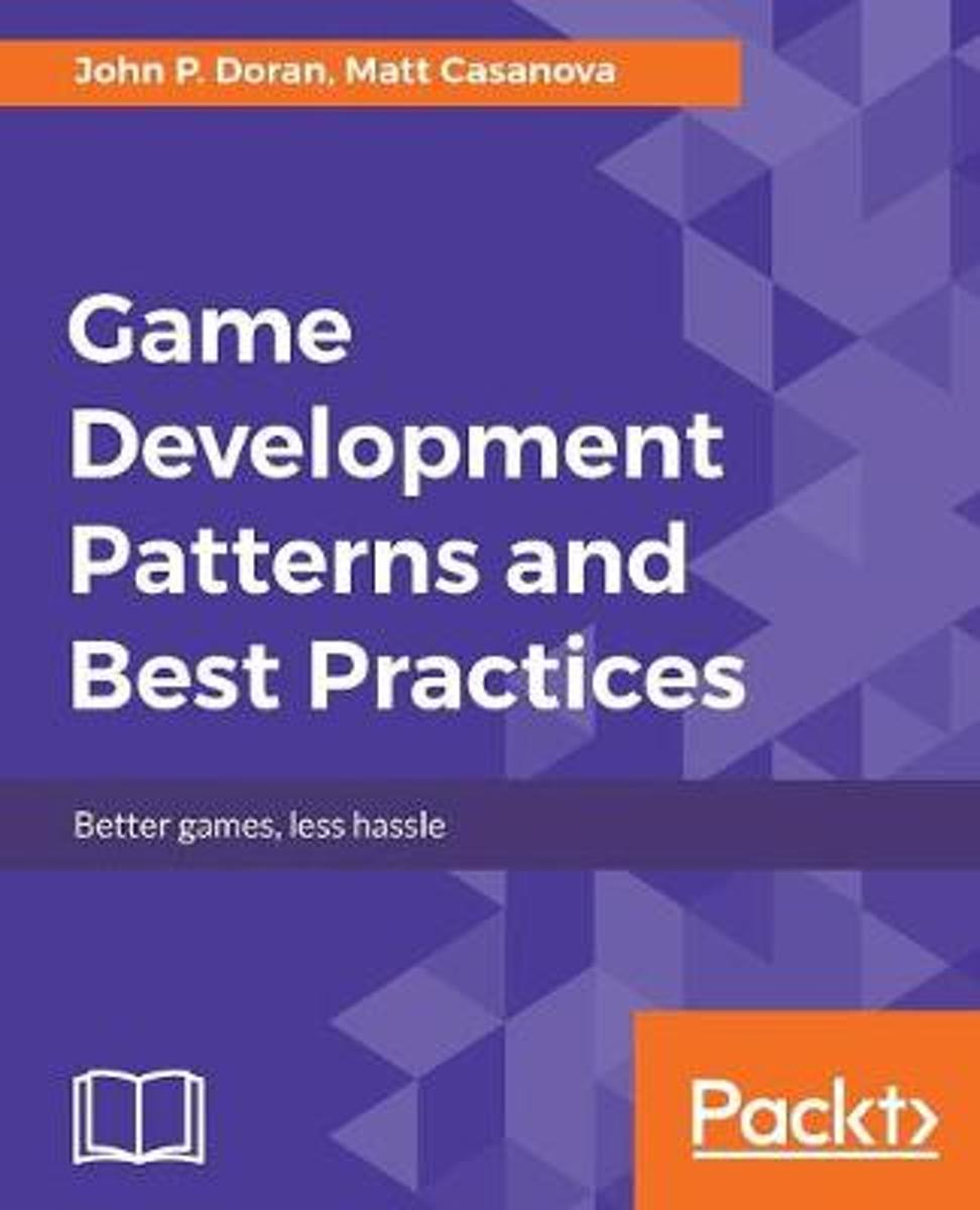 Game Development Patterns and Best Practices