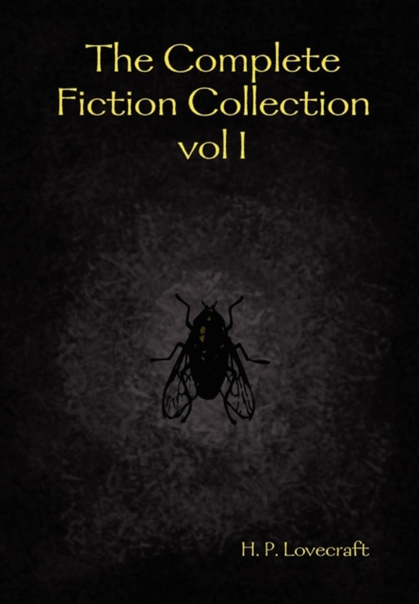 The Complete Fiction Collection Vol I