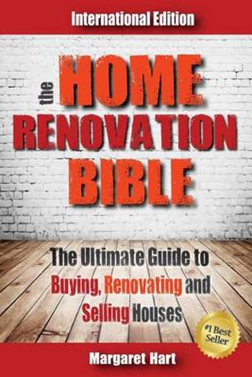 The Home Renovation Bible