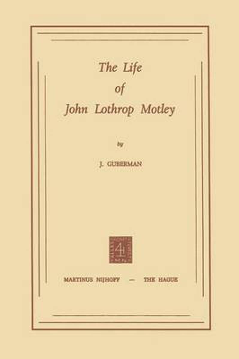 The Life of John Lothrop Motley