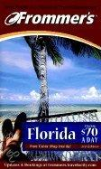Frommer's® Florida From $70 A Day