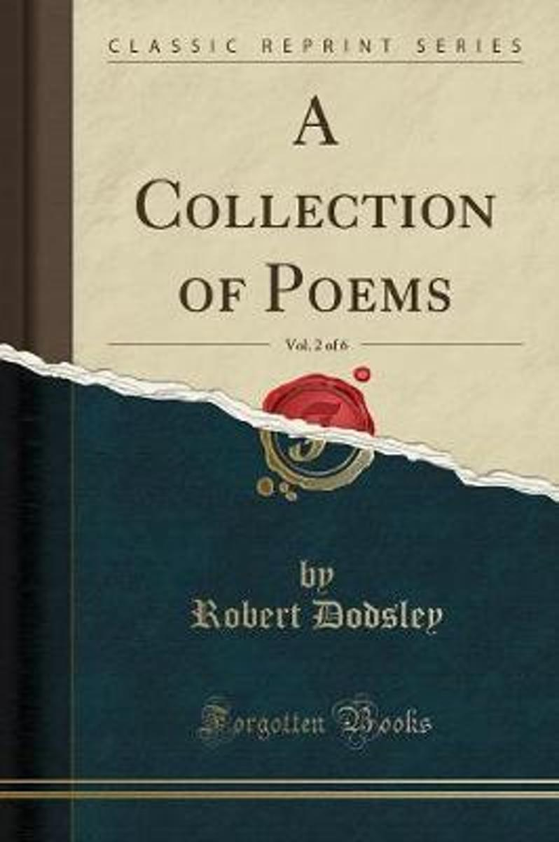 A Collection of Poems, Vol. 2 of 6 (Classic Reprint)