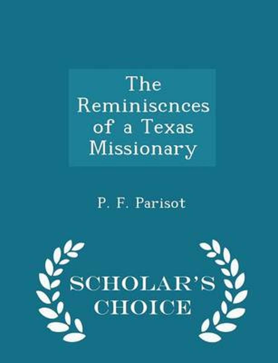 The Reminiscnces of a Texas Missionary - Scholar's Choice Edition