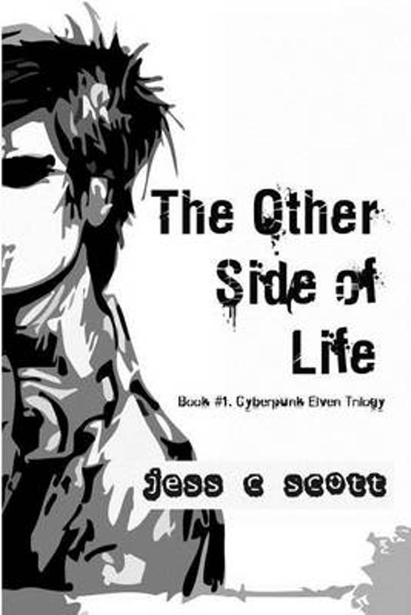 The Other Side of Life (Book #1 / Cyberpunk Elven Trilogy)