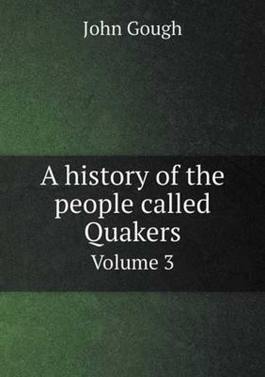 A History of the People Called Quakers Volume 3