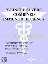 X-Linked Severe Combined Immunodeficiency - a Bibliography and Dictionary for Physicians, Patients, and Genome Researchers