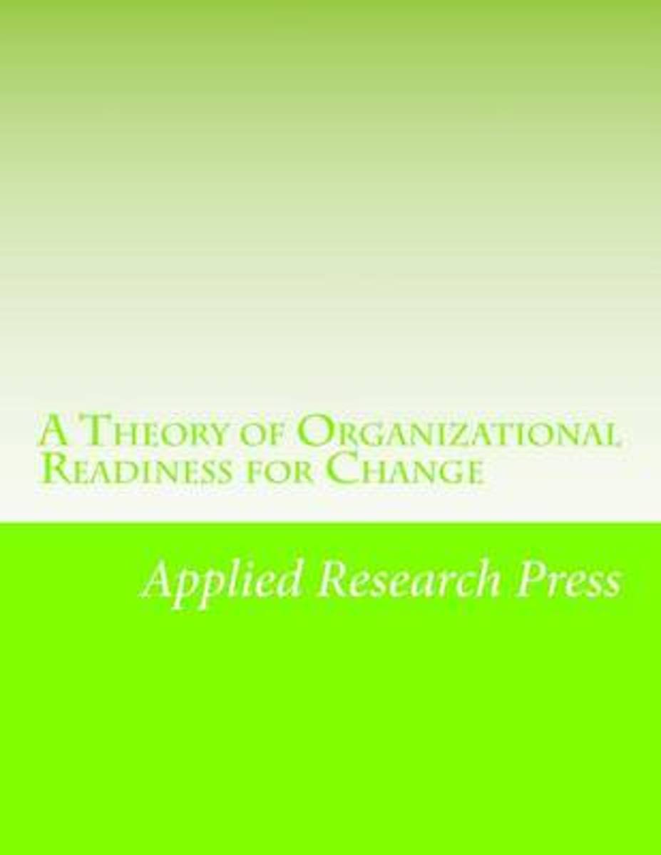 A Theory of Organizational Readiness for Change