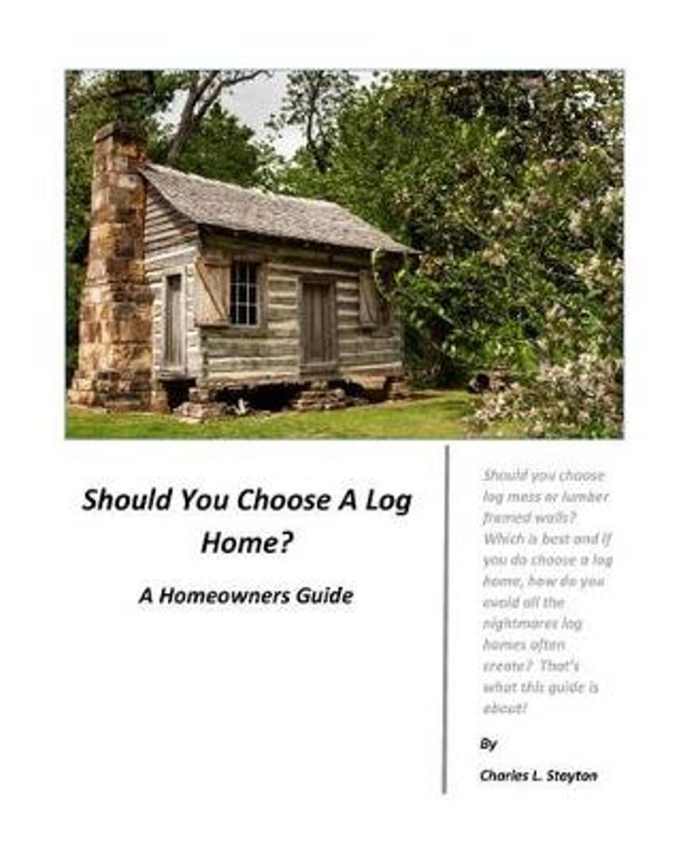 Should You Choose a Log Home?