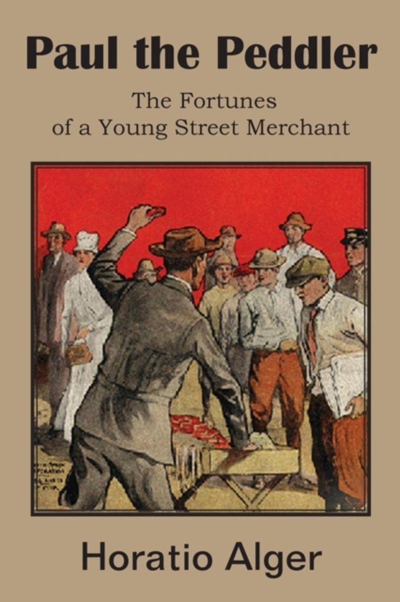 Paul the Peddler, the Fortunes of a Young Street Merchant