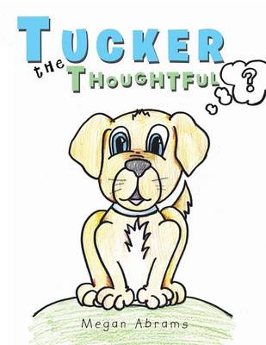 Tucker the Thoughtful
