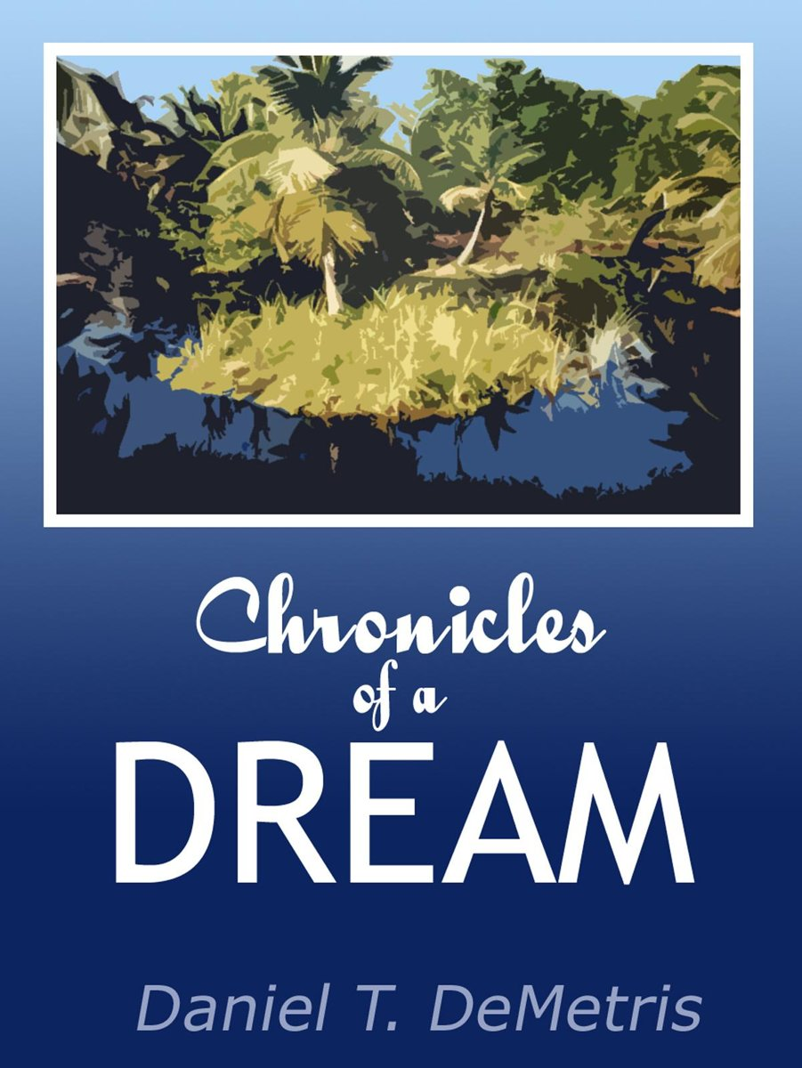 Chronicles of a Dream