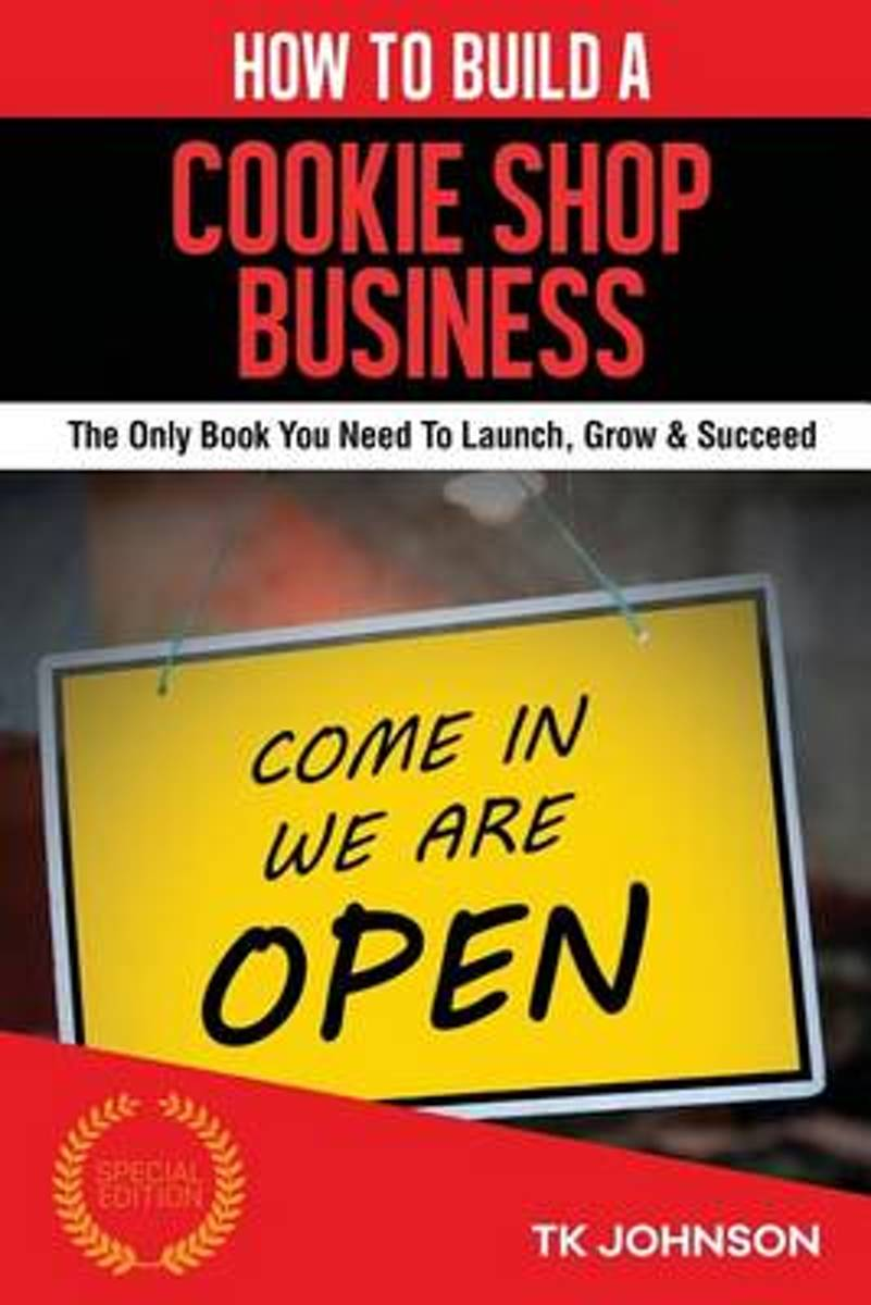 How to Build a Cookie Shop Business (Special Edition)