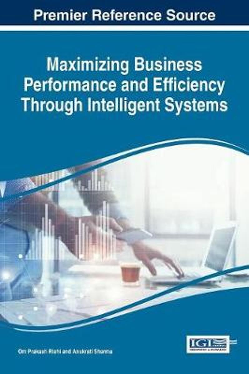 Maximizing Business Performance and Efficiency through Intelligent Systems