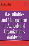 Masculinities And Management In Agricultural Organisations Worldwide
