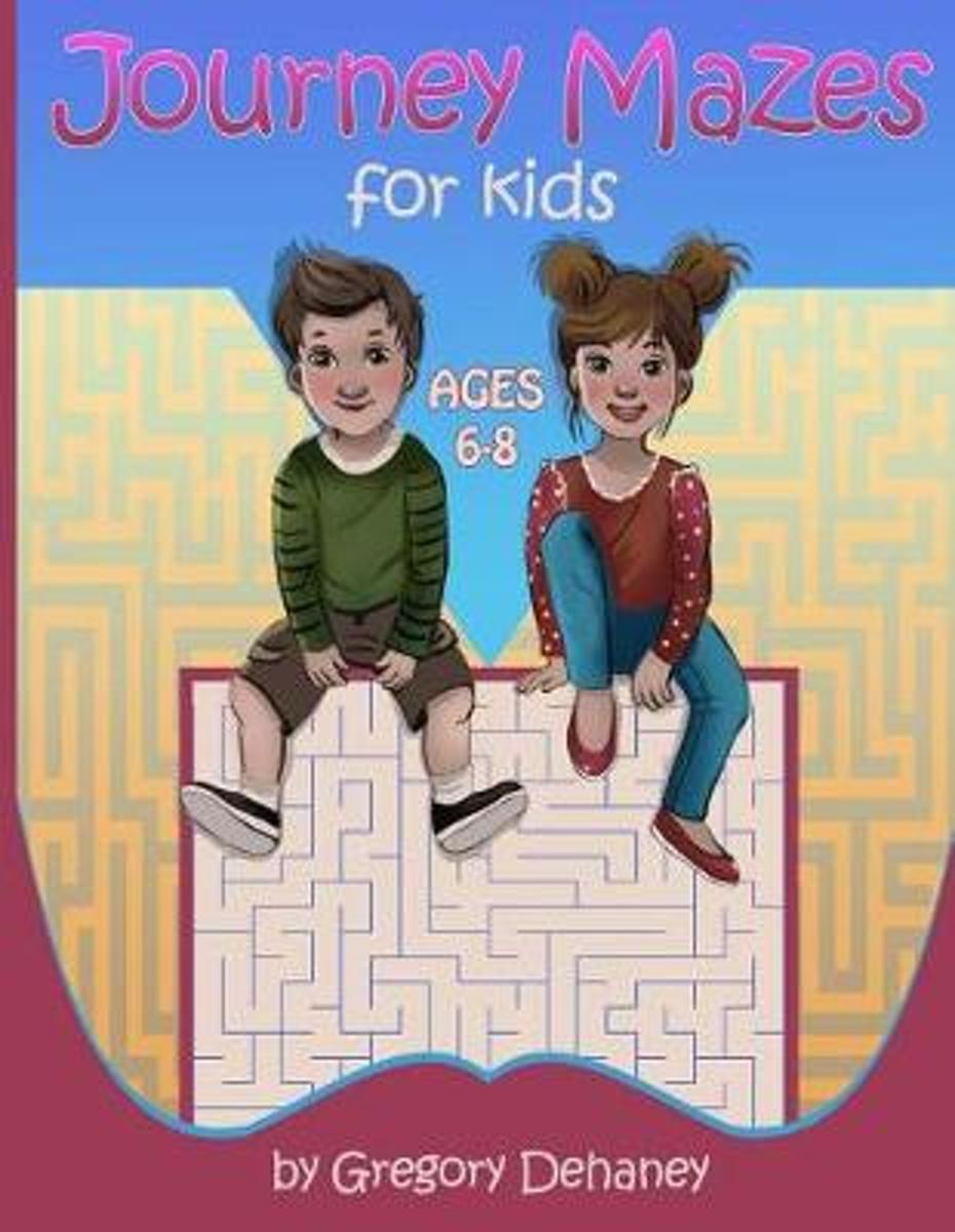 Journey Mazes for Kids: Ages 6-8 Years Old