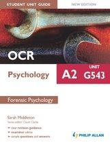 OCR A2 Psychology Student Unit Guide New Edition: Unit G543 Forensic Psychology