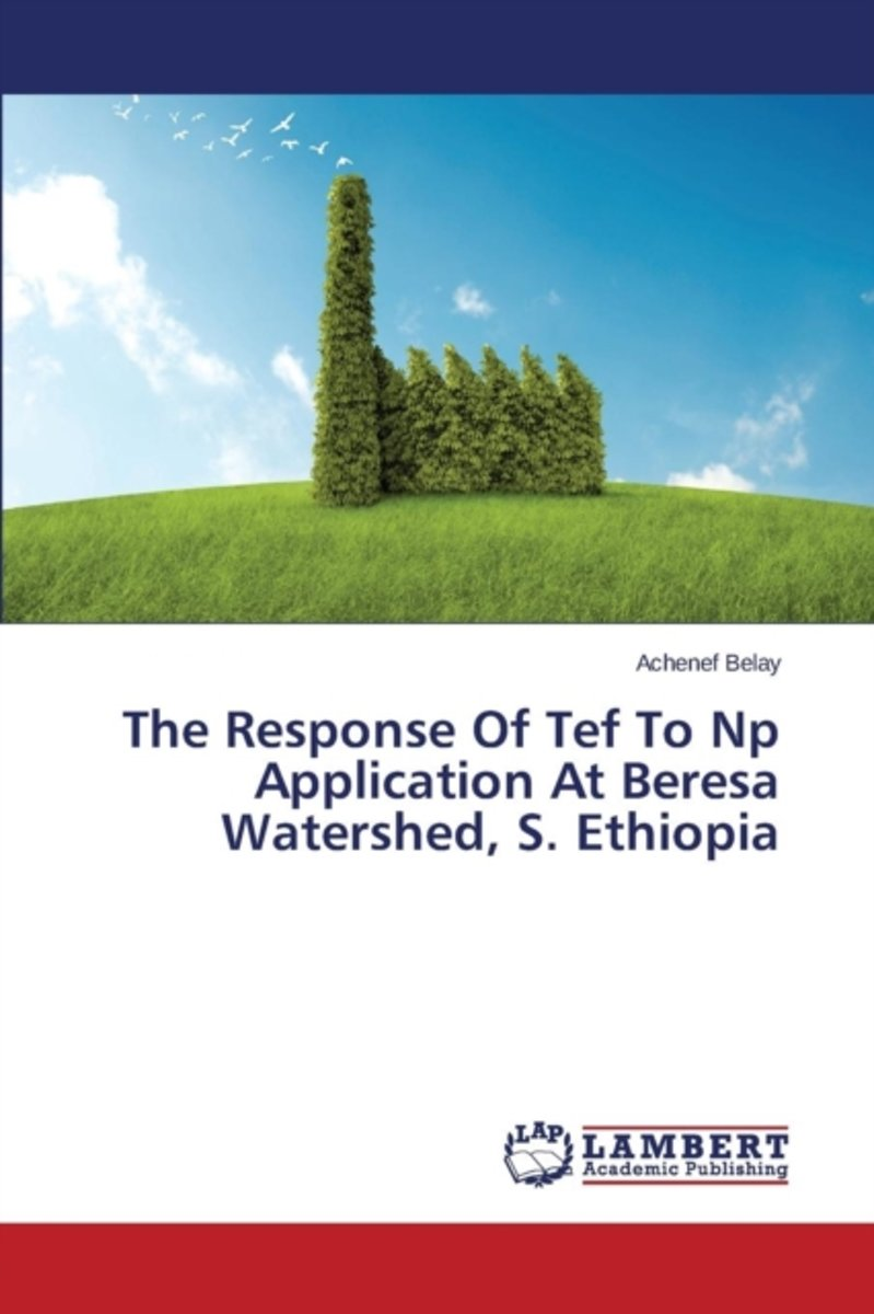 The Response of Tef to NP Application at Beresa Watershed, S. Ethiopia