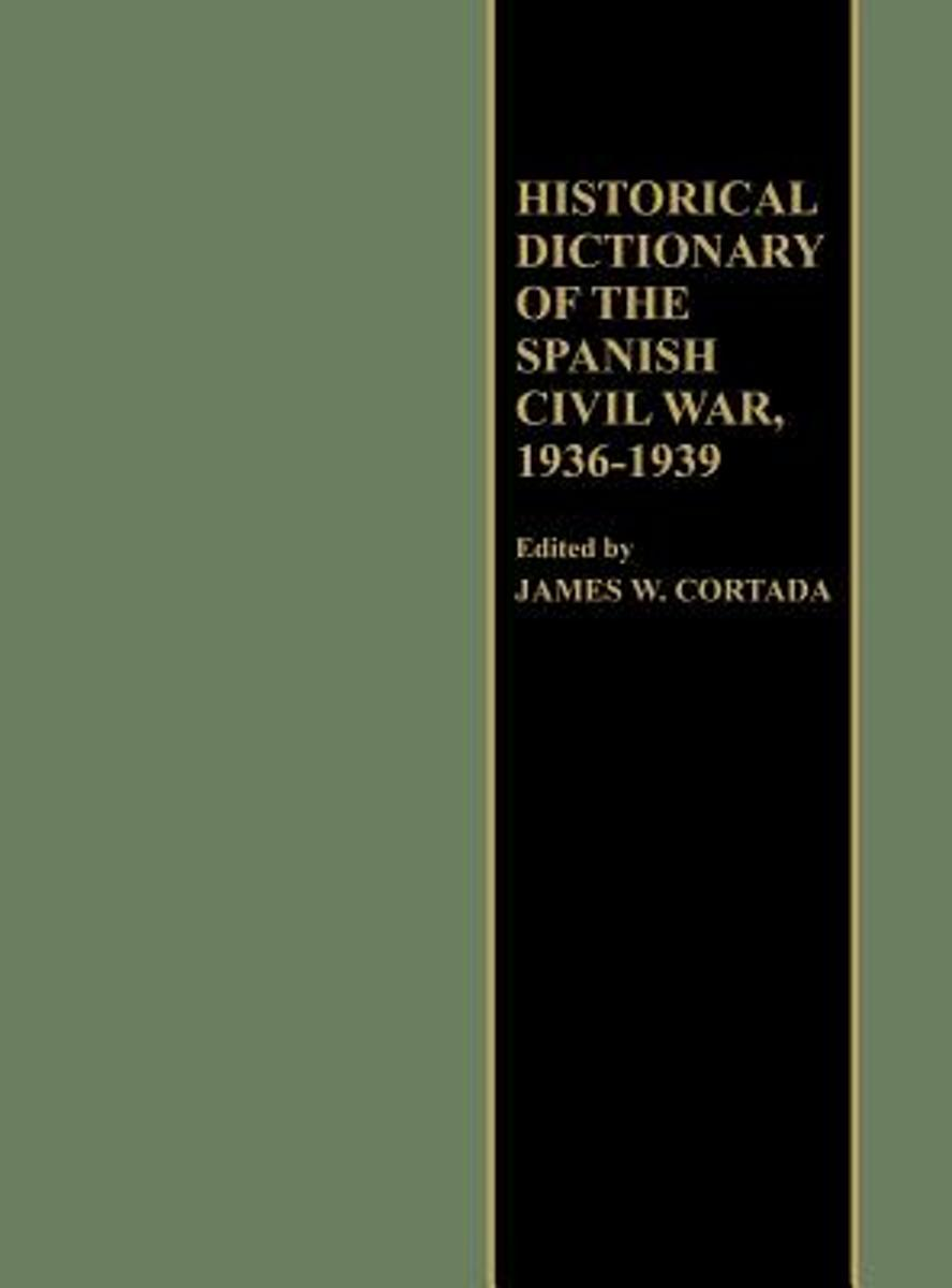 Historical Dictionary of the Spanish Civil War, 1936-1939