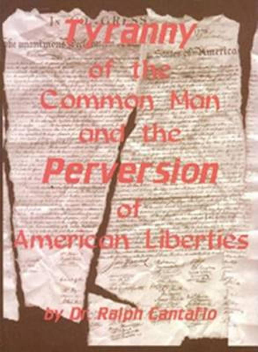 Tyranny of the Common Man and the Perversion of American Liberties