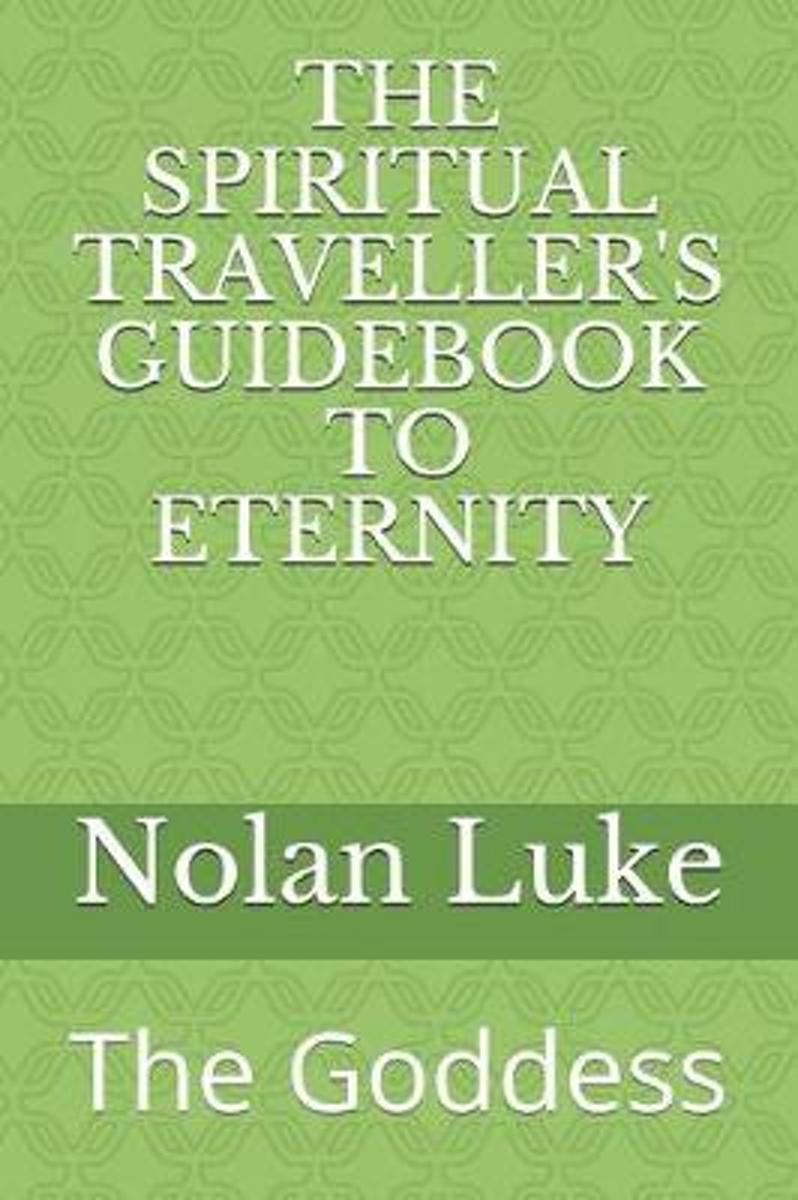 The Spiritual Traveller's Guidebook to Eternity
