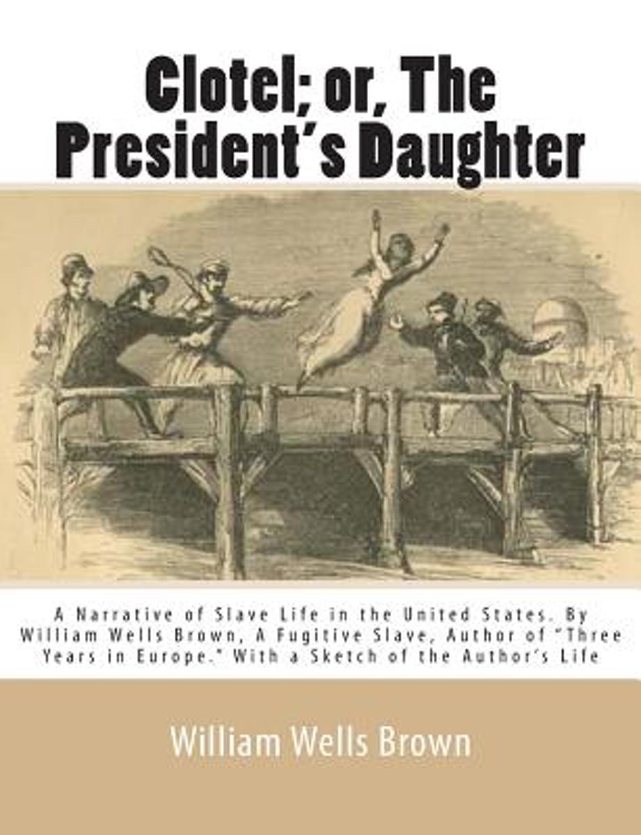 Clotel; Or, the President's Daughter image