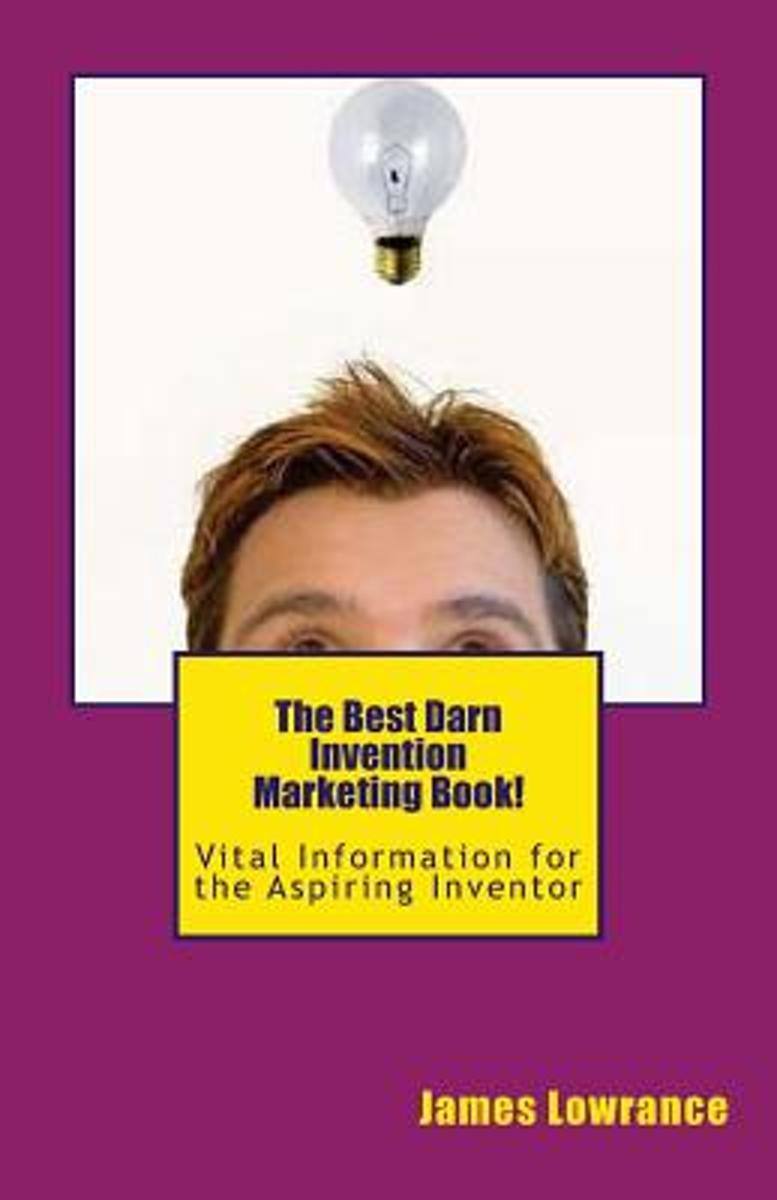 The Best Darn Invention Marketing Book!