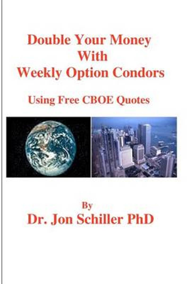 Double Your Money with Weekly Options Condors