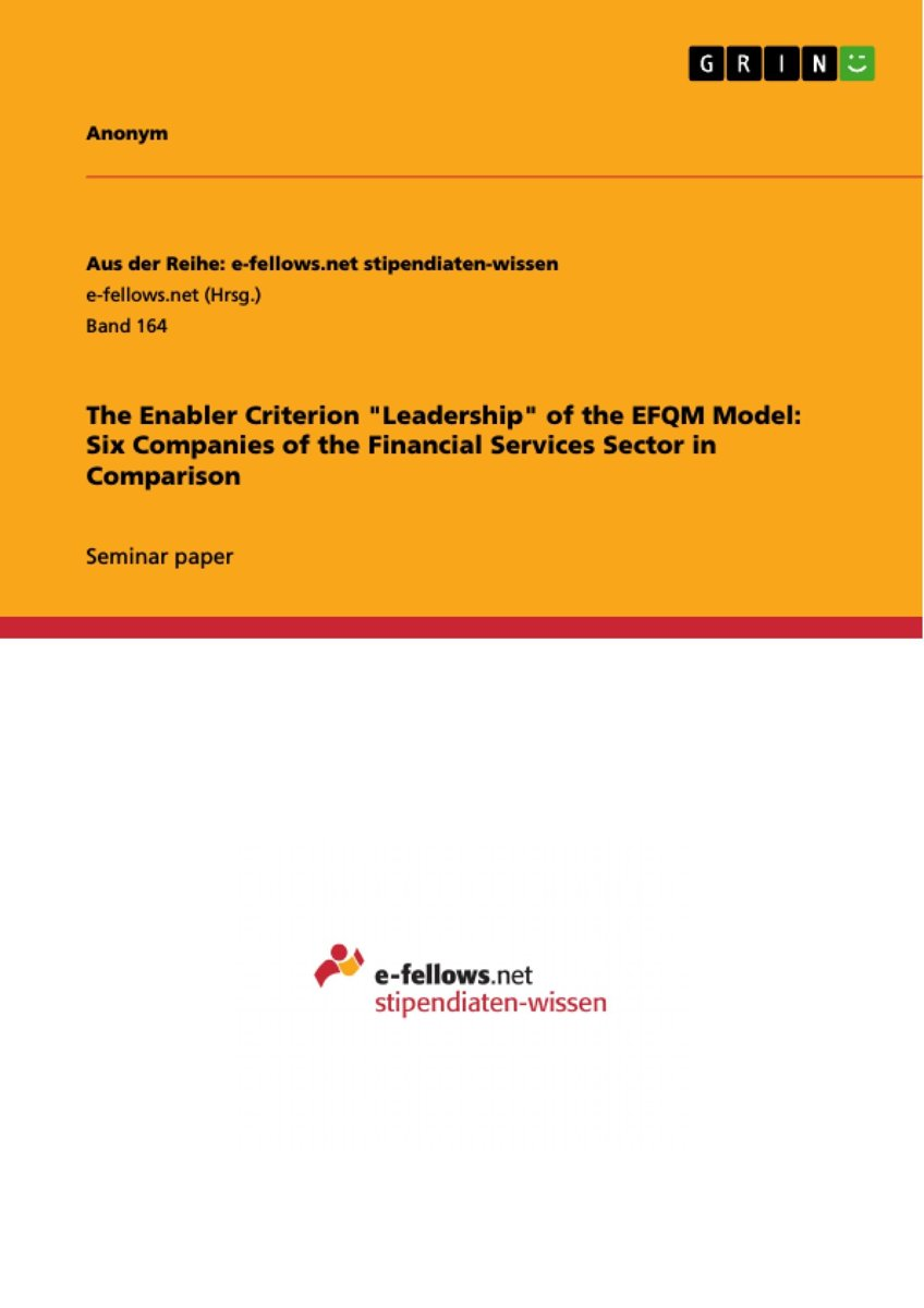 The Enabler Criterion 'Leadership' of the EFQM Model: Six Companies of the Financial Services Sector in Comparison
