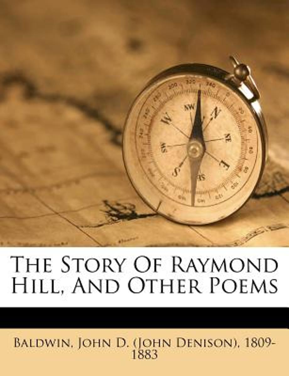 The Story of Raymond Hill, and Other Poems
