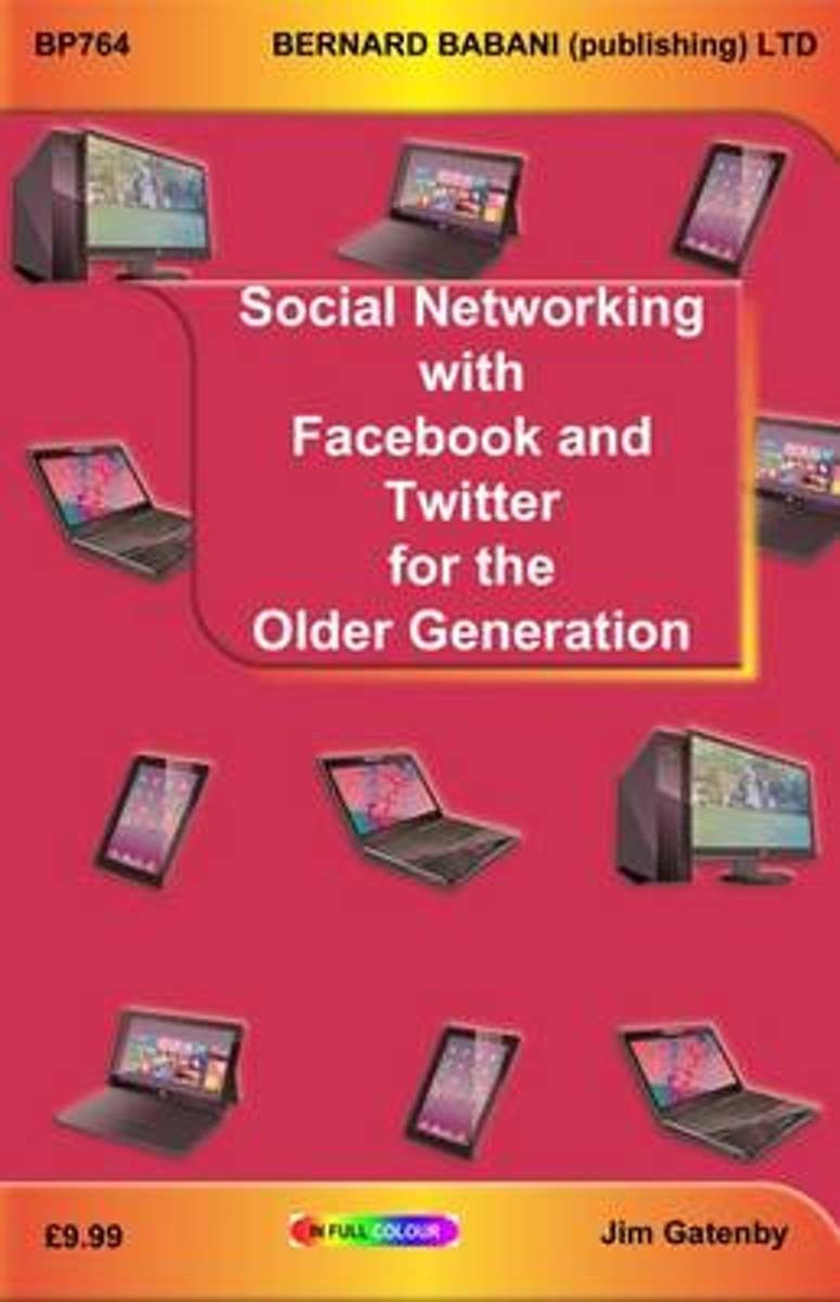 Social Networking with Facebook and Twitter for the Older Generation