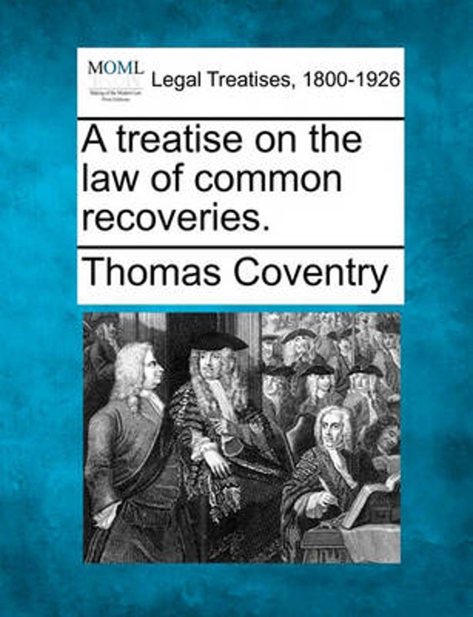 A Treatise on the Law of Common Recoveries.