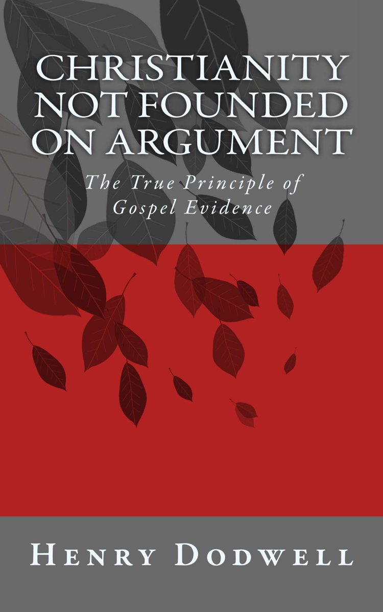 Christianity Not Founded on Argument