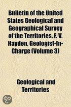 Bulletin of the United States Geological and Geographical Survey of the Territories. F. V. Hayden, Geologist-In-Charge Volume 3