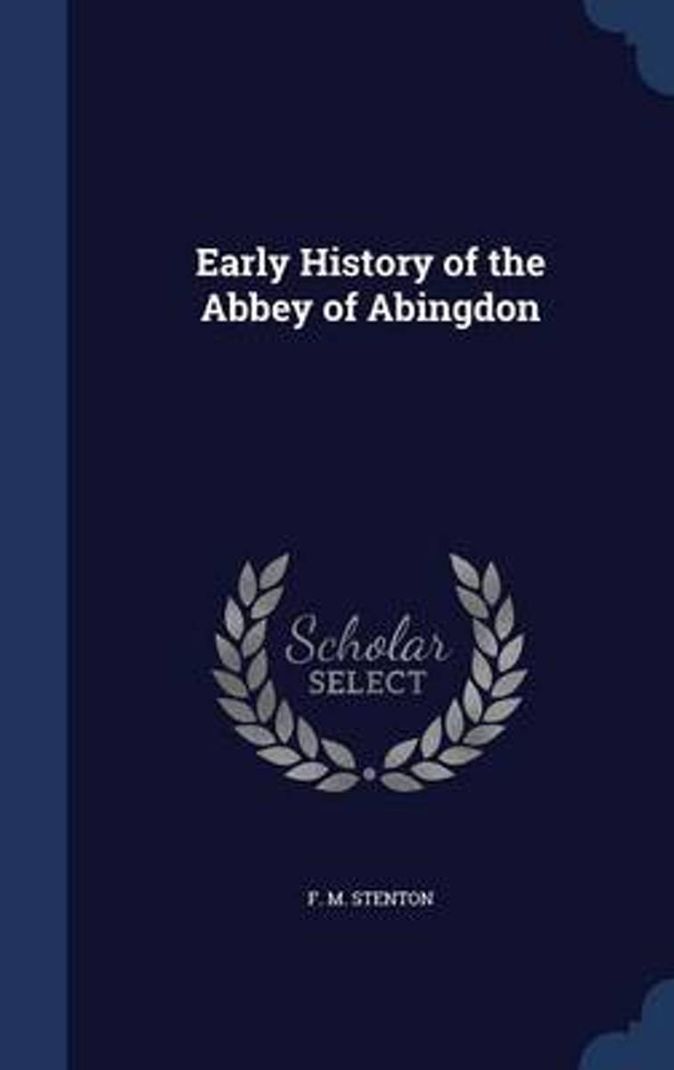 Early History of the Abbey of Abingdon