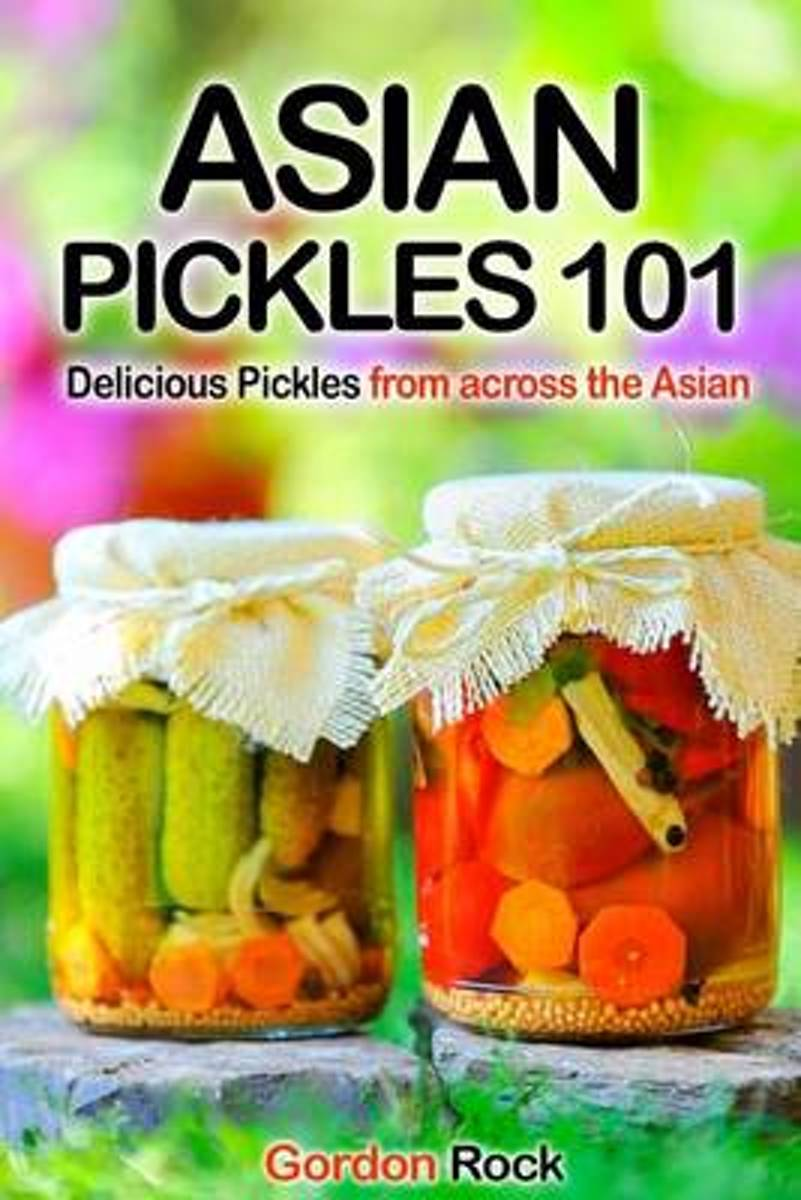 Asian Pickles 101