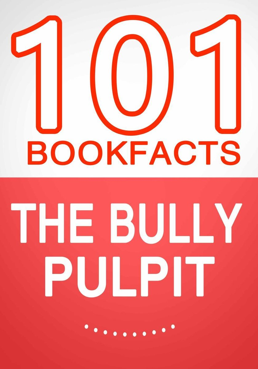 The Bully Pulpit – 101 Amazing Facts You Didn't Know