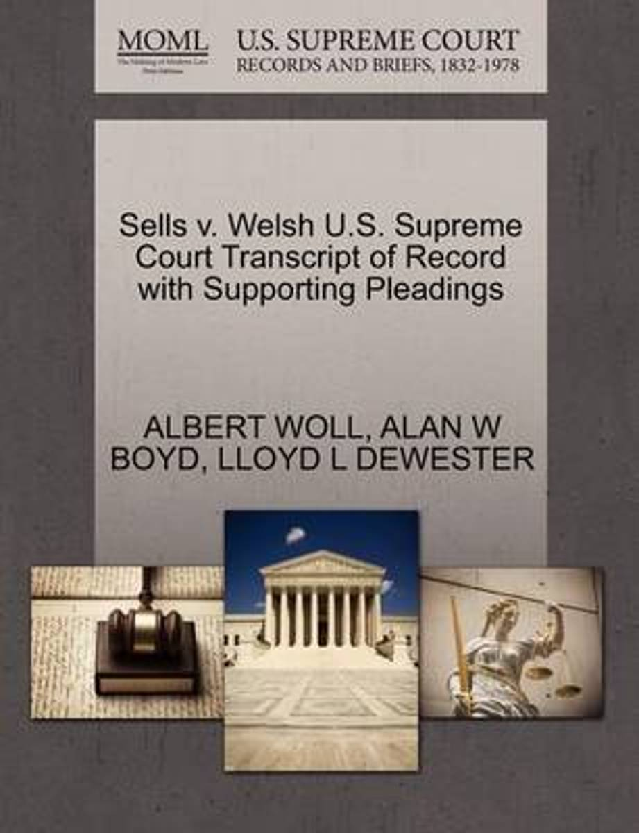 Sells V. Welsh U.S. Supreme Court Transcript of Record with Supporting Pleadings